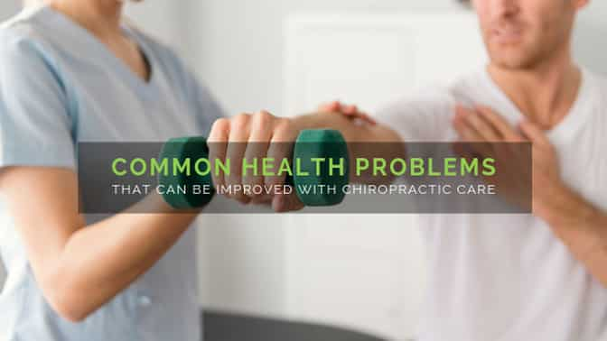 Common health problems tha can be improved with chiropractic care