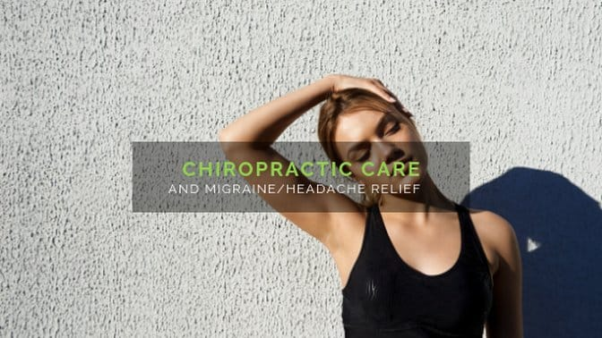 Chiropractic Care and migraine / headache relief