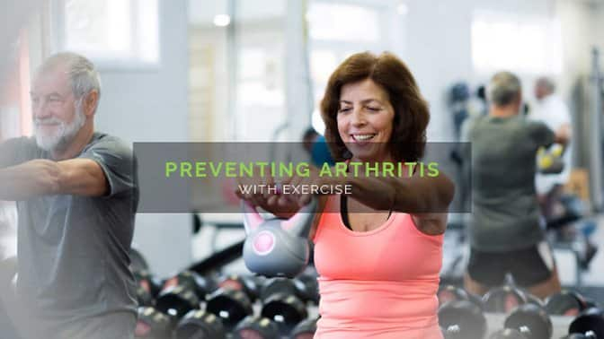 Preventing Arthritis with exercise