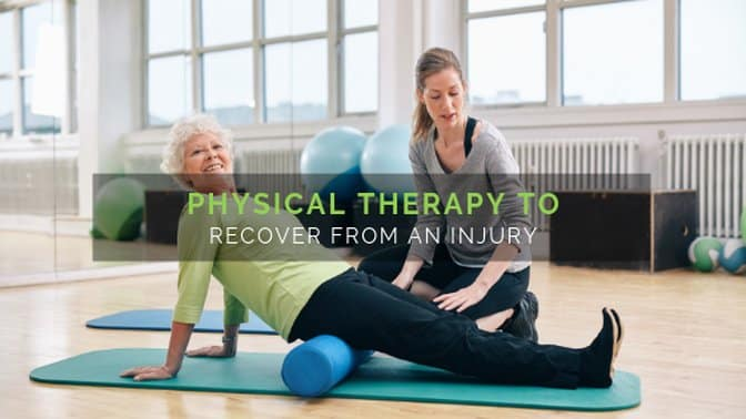 Physical therapy to recover from an injury